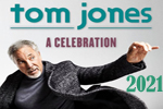 Tom Jones concert tickets 2021